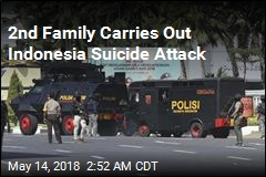 2nd Family Carries Out Indonesia Suicide Attack