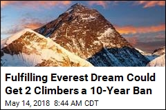 Fulfilling Everest Dream Could Get 2 Climbers a 10-Year Ban