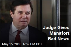 Judge Gives Manafort Bad News