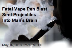 Lethal Vape Pen Blast Sent Projectiles Into Man's Brain