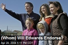 (Whom) Will Edwards Endorse?