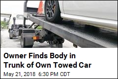 Owner Finds Body in Trunk of Own Towed Car
