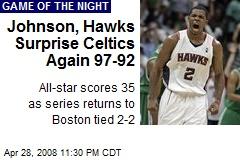 Johnson, Hawks Surprise Celtics Again 97-92