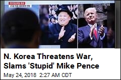 N. Korea Threatens War, Slams 'Stupid' Mike Pence