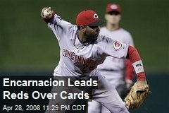 Encarnacion Leads Reds Over Cards