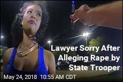 Lawyer Sorry After Alleging Rape by State Trooper