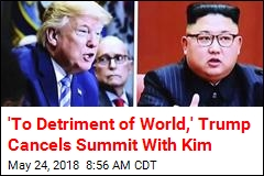 Trump 'Sadly' Cancels Summit With Kim Jong Un