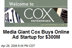 Media Giant Cox Buys Online Ad Startup for $300M