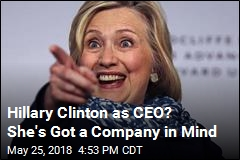 Hillary Clinton as CEO? She's Got a Company in Mind