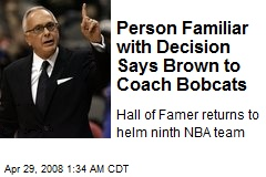 Person Familiar with Decision Says Brown to Coach Bobcats