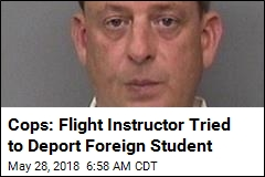 Cops: Flight Instructor Tried to Deport Foreign Student