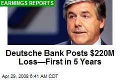 Deutsche Bank Posts $220M Loss—First in 5 Years