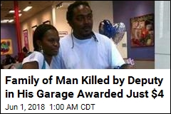 Family of Man Killed by Deputy in His Garage Awarded Just $4