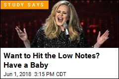 Want to Hit the Low Notes? Have a Baby