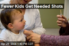 Fewer Kids Get Needed Shots