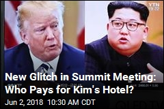New Glitch in Summit Meeting: Who Pays for Kim's Hotel?