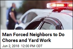 Man Forced Neighbors to Do Chores and Yard Work