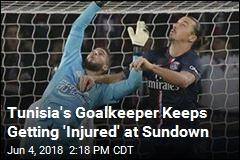 Tunisia's Goalkeeper Keeps Getting 'Injured' at Sundown