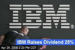 IBM Raises Dividend 25%