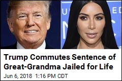 Trump Commutes Sentence of Great-Grandma Jailed for Life