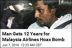 Man Gets 12 Years for Malaysia Airlines Hoax Bomb