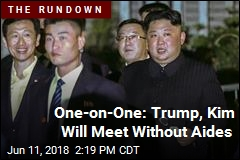 One-on-One: Trump, Kim Will Meet Without Aides