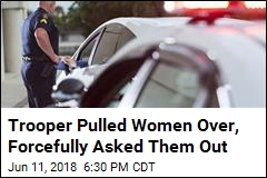 Trooper Pulled Women Over, Forced Them to Give Numbers