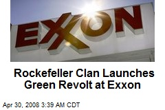 Rockefeller Clan Launches Green Revolt at Exxon