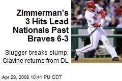 Zimmerman's 3 Hits Lead Nationals Past Braves 6-3