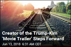 Creator of the Trump-Kim 'Movie Trailer' Steps Forward