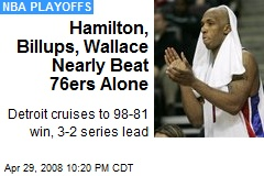 Hamilton, Billups, Wallace Nearly Beat 76ers Alone