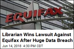 Librarian Wins Lawsuit Against Equifax After Huge Data Breach