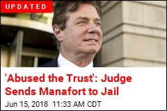 Manafort Sent to Jail to Await His Trial