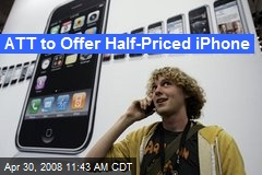 ATT to Offer Half-Priced iPhone