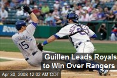 Guillen Leads Royals to Win Over Rangers