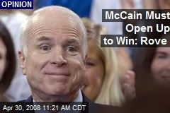 McCain Must Open Up to Win: Rove