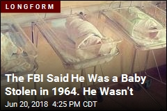 The FBI Said He Was a Baby Stolen in 1964. He Wasn't