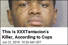 This Is XXXTentacion's Killer, According to Cops