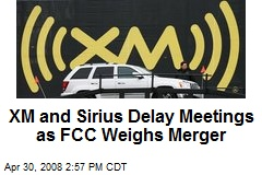 XM and Sirius Delay Meetings as FCC Weighs Merger