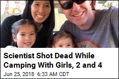 He Took His Girls Camping, Was Shot Dead in Their Tent