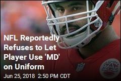 Report: NFL Won't Let Doctor Put 'MD' on Uniform