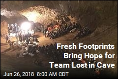 Fresh Footprints Bring Hope for Team Lost in Cave