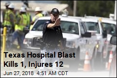 Texas Hospital Blast Kills 1, Injures 12