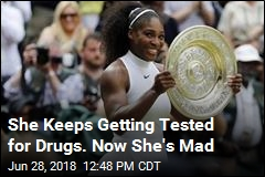 She Keeps Getting Tested for Drugs. Now She's Mad