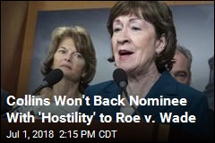 Susan Collins Won't Support Anti-Roe v. Wade Nominee