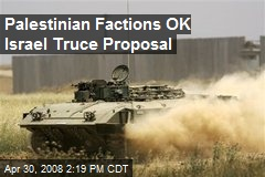 Palestinian Factions OK Israel Truce Proposal