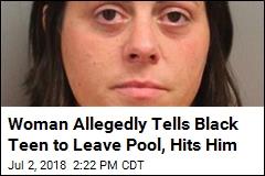 'Pool Patrol Paula' Charged With Hitting Black Teen