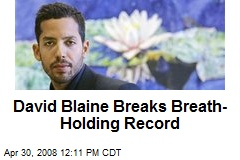 David Blaine Breaks Breath-Holding Record