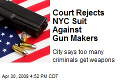 Court Rejects NYC Suit Against Gun Makers