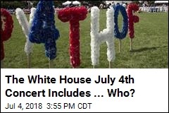The White House Has a July 4th Concert. But Who's Playing?